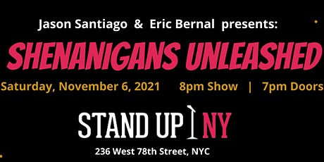 Jason Santiago and Eric Bernal presents...Shenanigans Unleashed tickets