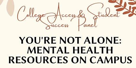 You're Not Alone: Mental Health Resources on Campus tickets
