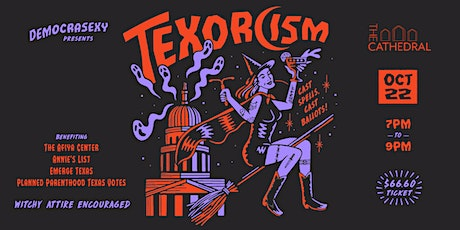 Democrasexy Presents Texorcism: Casting Out The Demons in the Texas Capitol tickets