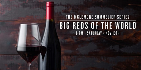 The McLemore Sommelier Series — Big Reds of the World tickets