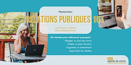 Masterclass Relations publiques 101 : L'outil sous-estimé des entrepreneurs billets
