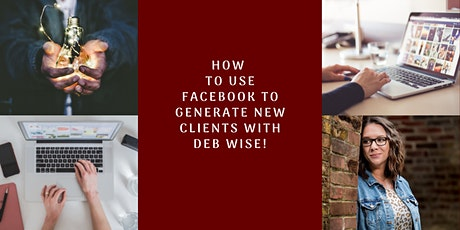 How to Use Facebook to Generate New Clients - Free Webinar tickets