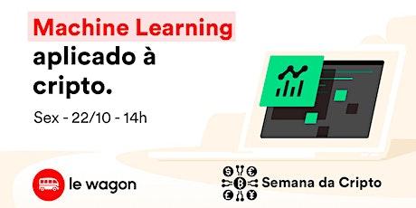 MACHINE LEARNING APLICADO À CRIPTO [SEMANA DA CRIPTO] tickets