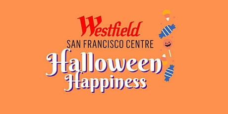 FREE EVENT :: Halloween Happiness at Westfield San Francisco Centre tickets