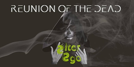Reunion of the Dead Halloween at Alter Ego tickets