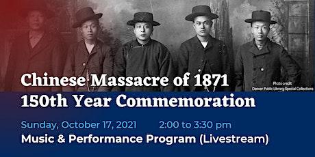 Chinese Massacre of 1871: Music & Performance Program tickets
