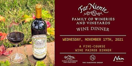 Far Niente Wine Dinner at Nan Thai Fine Dining tickets
