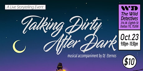 """""""Talking Dirty After Dark"""" Storytelling Event tickets"""