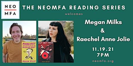 NEOMFA Reading Series: Megan Milks & Raechel Anne Jolie tickets