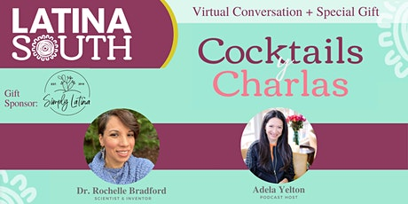 Cocktails y Charlas: A Virtual Conversation by Latina South Podcast billets