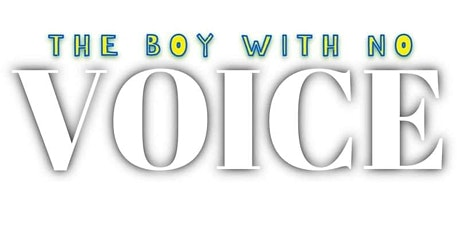Copy of The boy with no voice mini movie premiere tickets