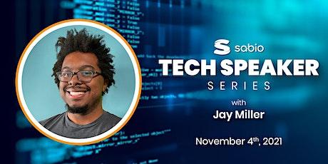 Sabio Tech Speaker Series:   Jay Miller tickets