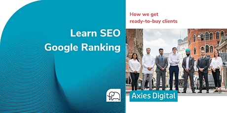Learn SEO  Google Ranking - Hear how we get ready-to-buy clients tickets