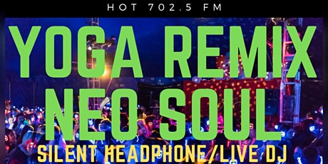 NEO SOUL YOGA REMIX WITH AJA- (SILENT HEADPHONE WITH LIVE DJ) tickets