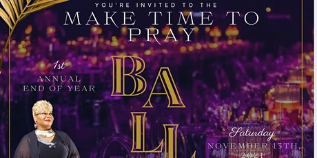 Make Time To Pray 2021 Dance Ball tickets