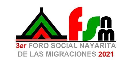 3er FORO SOCIAL NAYARITA DE LAS MIGRACIONES 2021 tickets