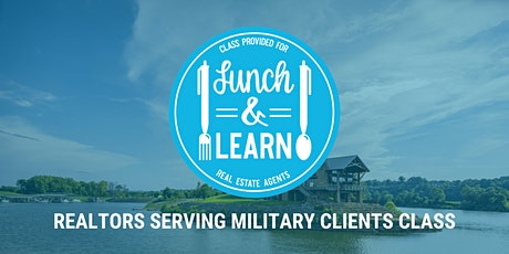 Free In Person Realtors Serving Military Clients Class - Clarksville, TN tickets