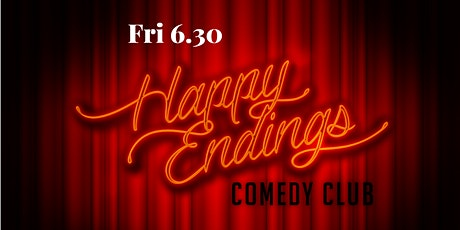 6.30pm Fri Nights - Happy Endings - Same show as 8.30pm, just earlier! tickets