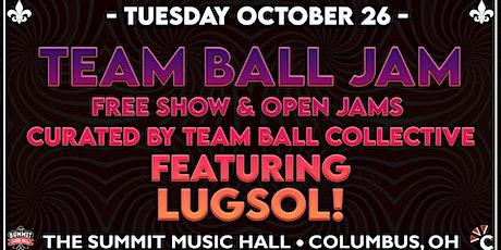 TEAM BALL JAM feat Lugsol - Tuesday October 26 tickets