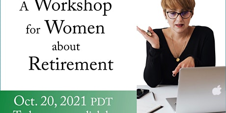 A  Workshop for Women on Retirement - 6 Strategies to plan for the future tickets