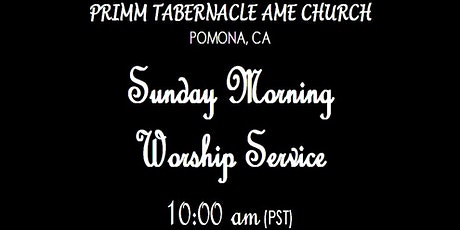 Primm Tabernacle AME Church, Pomona  In Person Worship Service tickets