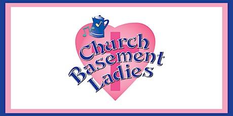 Church Basement Ladies tickets