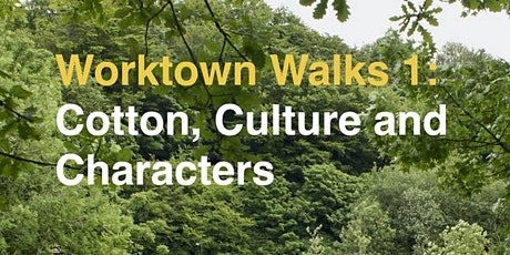 Worktown Walk 1  - Cotton, Culture and Characters, a Bolton History Walk tickets
