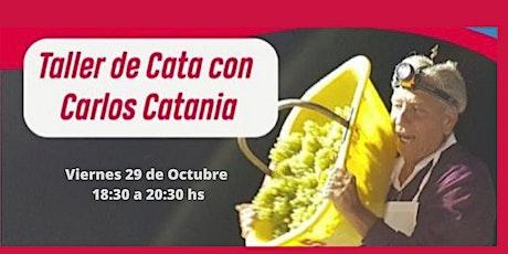 Taller de cata con Carlos Catania entradas