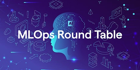 MLOps Round Table tickets