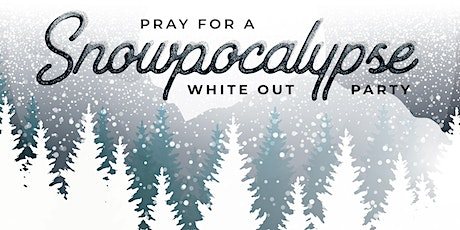 Pray for Snowpocalypse: White Out Party tickets