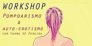 Pompoarismo e Auto- Erotismo com Carmo Gê Pereira
