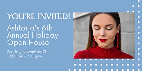 Ashtoria's 6th Annual Holiday Open House tickets