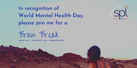 Brain Break to Increase Mental Health Awareness tickets