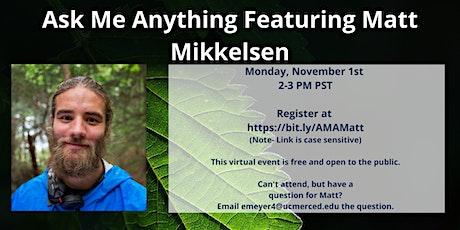 Ask Me Anything Featuring Matt Mikkelsen tickets