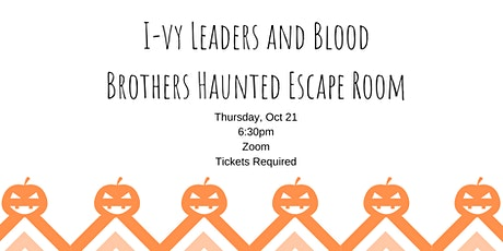 I-Vy Leaders & Blood Brothers Haunted Escape Room! tickets