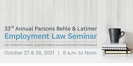 Parsons Behle & Latimer 33rd Annual Employment Law Seminar tickets