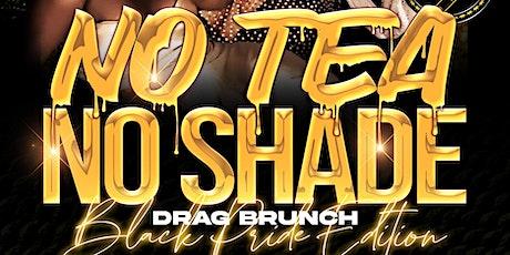No Tea No Shade: BLACK PRIDE Drag Brunch (3PM SHOW) tickets
