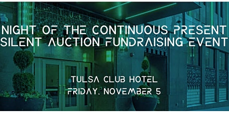 """""""Night of the Continuous Present"""" Silent Auction & Screening Fundraiser tickets"""