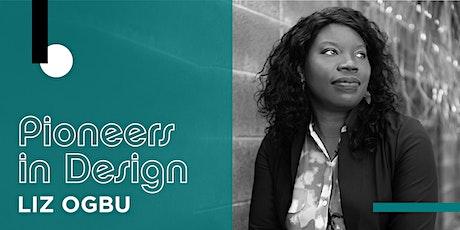 Pioneers in Design - Liz Ogbu Tickets
