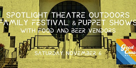 Spotlight Theatre Family Festival & Puppet Shows with Food & Beer Vendors tickets