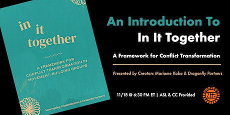 In It Together : A Framework for Conflict Transformation tickets