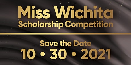 Miss Wichita Scholarship Competition tickets