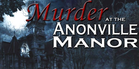 Murder At Anonville Manor Mystery Party tickets