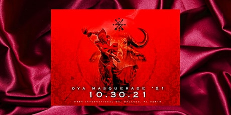3RD ANNUAL OYA MASQUERADE WEEKEND 2021 tickets