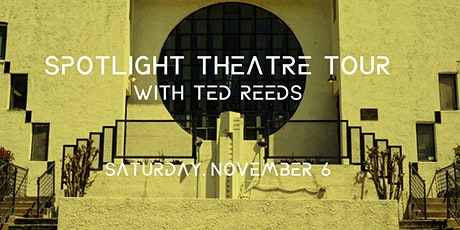 Tour of Spotlight Theatre with host TFA's Ted Reeds tickets