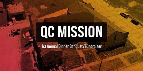 QC Mission 1st Annual Dinner Banquet/Fundraiser tickets