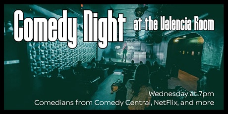 Comedy Night at the Valencia Room tickets