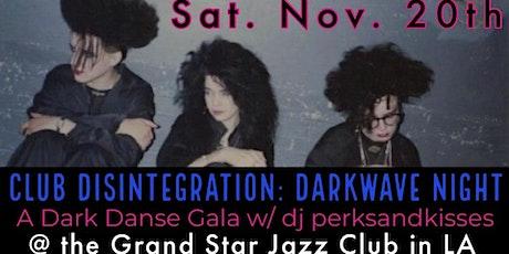DARKWAVE DANSE GALA @ Club Disintegration tickets
