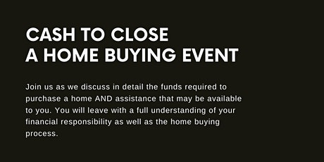 Cash to Close - A Home Buyers Class tickets