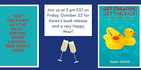 GET CREATIVE! GET THE SALE! Virtual Book Launch & Happy Hour tickets